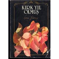 Kırk Yıl Olmuş Çelik Gülersoy İstanbul Kitaplığı Basım Tarihi 1989