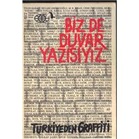 Biz De Duvar Yazısıyız Türkiye-den Graffiti Metis Yayınları Basım Tarihi 1989