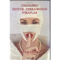Ünlülerin Estetik Cerrahından İtiraflar Dr.Cap Lesesne Popcore Basım Tarihi 2007 Çeviren Banu İşlet
