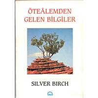 Öte Alemden Gelen Bilgiler Silver Birch Ruh ve Madde Yayınları