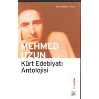 Kürt Edebiyatı Antolojisi Mehmed Uzun İthaki Yayınları Basım Tarihi 2007 Çeviren Metin Aksoy