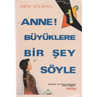 ANNE! BÜYÜKLERE BİR ŞEY SÖYLE MEKTUP YAYINLARI 1993 BASIM