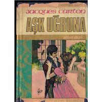 Aşk Uğruna Jacques Carton Altın Kitaplar Yayınevi Basım Tarihi 1972 Çeviren Gülten Suveren