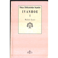 Ivanhoe 1 Walter Scott Dünya Edebiyatından Seçmeler