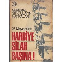 Harbiye Silah Başına! (27 Mayıs 1960-General Sıtkı Ulay-ın Hâtıraları)