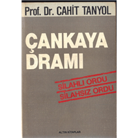 Çankaya Dramı Prof.Dr.Cahit Tanyol Altın Kitaplar Basım Tarihi 1990