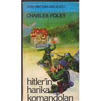 Hitler-in Harika Komandoları Charles Foley Kastaş Yayınları Basım Tarihi 1984