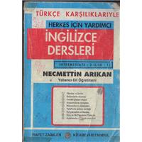 Türkçe Karşılıklarıyle Herkes İçin Yardımcı İngilizce  Necmettin Arıkan