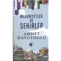 Medeniyetler Ve Şehirler Ahmet Davutoğlu Küre Yayınları Basım Tarihi 2016