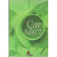 Çay Saati 2 İsmail Saydam Akasya Kitap Basım Tarihi 2007