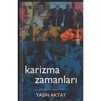 Karizma Zamanları Yasin Aktay Timaş Yayınları Basım Tarihi 2011
