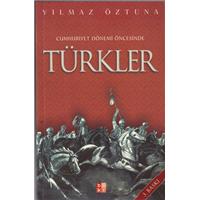 Cumhuriyet Dönemi Öncesinde Türkler Yılmaz Öztuna Bky Basım Tarihi 2006