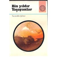 Bin Yıldır Yaşayanlar Necmeddin Şahiner Yeni Asya Yayınları Basım Tarihi 1976
