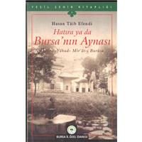 Hatıra Ya Da Bursa-nın Aynası Hasan Taib Efendi Yeşil Şehir Kitaplığı Bursa İl Özel İdaresi