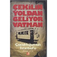 Çekilin Yoldan Geliyor Vatman Çocukluğumun İstanbul-u Dündar Aytar Bky Basım Tarihi 2006