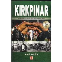 Kırkpınar Türklerde Spor Anlayışı Ve Kırkpınar Ruhu Halil Delice Bky Basım Tarihi 2011