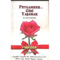 Peygamber (S.A.V.) Gibi Yaşamak Dr.Kerim Buladı Kayıhan Yayınları Basım Tarihi 2006