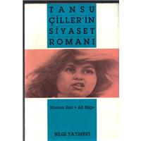 Tansu Çiller-in Siyaset Romanı Nursun Erel Ali Bilge Bilgi Yayınevi Basım Tarihi 1994