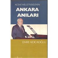 Acemi Milletvekilinin Ankara Anıları Emre Kocaoğlu İyi Adam Yayınları Basım Tarihi 2003
