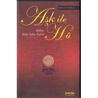 Aşk İle Hu Rabia, İlahi Aşkın Nefesi Münire Danış Kaknüs Yayınları Basım Tarihi 2008