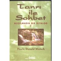 Tanrı İle Sohbet Alışılmadık Bir Diyalog Neale Donald Walsch Ötesi Yayınları Basım Tarihi 1998