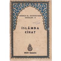 RAMUZ EL - EHADİS^-DEN DERSLER 4 İSLAMDA CİHAT  1984 Basım