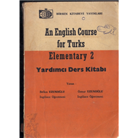 An English Course For Turks Elemantary 2 Yardımcı Ders Kitabı Belkıs Uzunoğlu Öznur Uzunoğlu
