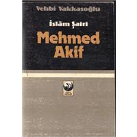 İslam Şairi Mehmet Akif Vehbi Vakkasoğlu Cihan Yayınları Basım Tarihi 1983