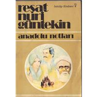 Anadolu Notları Reşat Nuri Gültekin İnkılap Kitabevi Basım Tarihi 1989