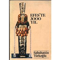 Efes-te 3000 Yıl  Sabahattin Türkoğlu 1986 Basım