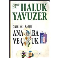 Ana Baba Ve Çocuk Prof.Dr.Haluk Yavuzer Remzi Kitabevi Basım Tarihi 1999