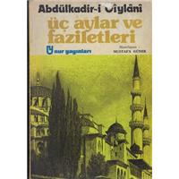 Üç Aylar ve Faziletleri  Abdulkadir Geylani Nur Yayınları