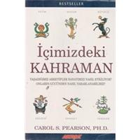 İÇİMİZDEKİ KAHRAMAN CAROL S. PARSON, PH.D. AKAŞA YAYINLARI 2003 BASIM ÇEVİRMEN SEMRA AYANBAŞI