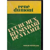 Uçurumun Kıyısındaki Dünyamız Rene Dumont Varlık Yayınları Basım Tarihi 1976