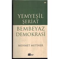 Yemyeşil Şeriat Bembeyaz Demokrasi Mehmet Metiner Doğan Kitap Basım Tarihi 2004