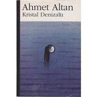 AHMET ALTAN KRİSTAL DENİZALTI 2005 BASIM
