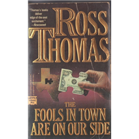 The Fools In Town Are On Our Sıde Ross Thomas The Mysterıous Press Basım Tarihi 1970